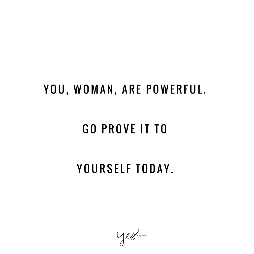 you-woman-are-powerful-go-prove-it-to-yourself-today-1024x1024